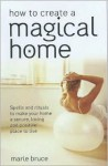 How to Create a Magical Home - Marie Bruce