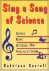Sing a Song of Science - Kathleen Carroll