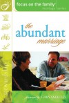 The Abundant Marriage - Focus on the Family, Focus on the Family