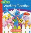 Working Together My First Manners Sesame Street - Sesame Street, Publications International Ltd.
