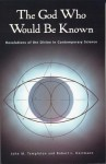 The God Who Would Be Known: Revelations of Divine Contemporary Science - John Marks Templeton, Robert L Herrmann