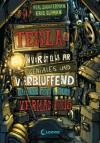 Teslas unvorstellbar geniales und verblüffend katastrophales Vermächtnis - Neal Shusterman, Eric Elfman, Ulrich Thiele