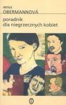 Poradnik dla niegrzecznych kobiet - Irena Obermannová