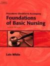 Skills Checklist for White's Foundations of Basic Nursing, 2nd - Lois White