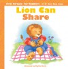 Lion Can Share (First Virtues For Toddlers) - Mary Manz Simon, Linda Clearwater