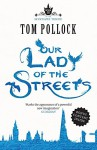 Our Lady of the Streets (Skyscraper Throne) by Tom Pollock (4-Jun-2015) Paperback - Tom Pollock