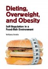 Dieting, Overweight, and Obesity: Self-Regulation in a Food-Rich Environment - Wolfgang Stroebe