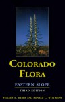 Colorado Flora: Eastern & Western Slopes - William A. Weber