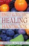 The Naturopathic Healing Handbook - Michael Schwartz