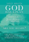 God Has a Plan: Through Jesus Christ, His Son - Are You Ready? the Holy Spirit and the Word of God Working Together - Shirley Hamilton