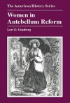 Women in Antebellum Reform (The American History Series) - Lori D. Ginzberg, John H. Franklin, A.S. Eisenstadt