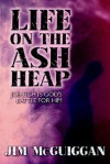 Life on the Ash Heap: Job Fights God's Battle for Him - Jim Mcguiggan