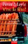 Vive la fete. Eine kulinarische Tour de France. - Peter Mayle