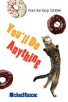 You'll Do Anything: From the Stray Cat Files - Michael Ruscoe
