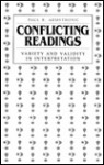 Conflicting Readings: Variety and Validity in Interpretation - Paul B. Armstrong