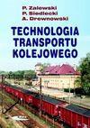 Technologia transportu kolejowego - Paweł Zalewski, Siedlecki Piotr, Drewnowski Arkadiusz