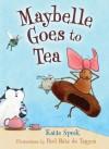 Maybelle Goes to Tea - Katie Speck, Paul Rátz de Tagyos
