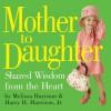 Mother to Daughter - Melissa Harrison, Harry H. Harrison Jr.