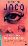 Reina de La Libertad 2, La. La Guerra de Las Coronas - Christian Jacq