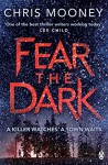 Fear the Dark - Chris Mooney