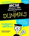 MCSE Windows 2000 Directory Services for Dummies [With CDROM] - Anthony Sequeria, Anthony Sequeria