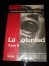 La Voluntad - Una historia de la militancia revolucionaria en Argentina - Tomo II 1973-1976 - Eduardo Anguita, Martín Caparrós