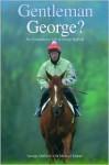 Gentleman George? - George Duffield, Michael Tanner