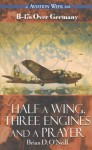 Half a Wing, Three Engines and a Prayer - Brian O'Neill