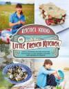 My Little French Kitchen - Rachel Khoo
