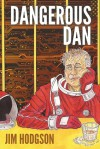 Dangerous Dan - Jim Hodgson