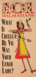 101 Dalmatians: What If Cruella De Vil was Your Lunch Lady? - Sparky Moore, W D F A