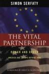 The Vital Partnership: Power and Order - Simon Serfaty, Brent Scowcroft