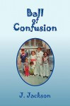 Ball of Confusion - J. Jackson