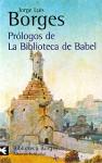 Prólogos de La Biblioteca de Babel - Jorge Luis Borges
