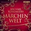 Märchenwelt - Michael Köhlmeier