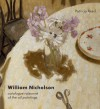William Nicholson: A Catalogue Raisonné of the Oil Paintings - Patricia Reed, Wendy Baron, Merlin James