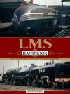 LMS Handbook: The London, Midland & Scottish Railway, 1923-47 - David Wragg