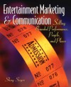 Entertainment Marketing & Communication: Selling Branded Performance, People, and Places - Shay Sayre