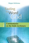 Tasting the Word of God, vol. 2: Commentaries on the Daily Lectionary - Megan McKenna