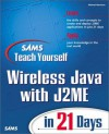 Sams Teach Yourself Wireless Java with J2ME in 21 Days - Michael Morrison