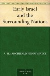 Early Israel and the Surrounding Nations - Archibald Henry Sayce