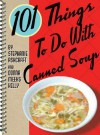 101 Things to Do with Canned Soup - Stephanie Ashcraft