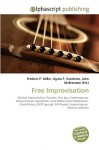Free Improvisation - Frederic P. Miller, Agnes F. Vandome, John McBrewster
