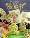 Instant Scroll Saw Projects - Patrick Spielman