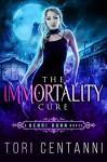 The Immortality Cure - Tori Centanni