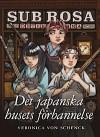 Det japanska husets förbannelse (Sub Rosa-detektiverna, #3) - Veronica von Schenck, Maria Sandberg