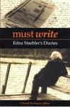 Must Write: Edna Staebler's Diaries - Edna Staebler