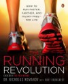 [ The Running Revolution: How to Run Faster, Farther, and Injury-Free--For Life Romanov, Nicholas ( Author ) ] { Paperback } 2014 - Nicholas Romanov