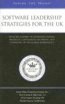 Software Leadership Strategies for the UK: Industry Leaders on Designing Leading Products, Capitalizing on Trends, and Competing in the Global Marketplace - Aspatore Books