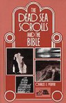 The Dead Sea Scrolls and the Bible - Charles F. Pfeiffer